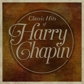 Classic Hits Of Harry Chapin van Harry Chapin