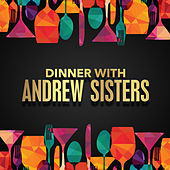 Dinner with Andrews Sisters de The Andrews Sisters