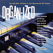Organ-Ized: All-Star Tribute to the Hammond B3 Organ by Various Artists