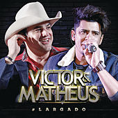 #Largado de Victor & Matheus