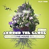 Around The Globe, Vol. 18 - Progressive House Collection di Various Artists