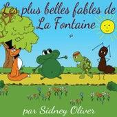 Les plus belles fables de La Fontaine de Sidney Oliver