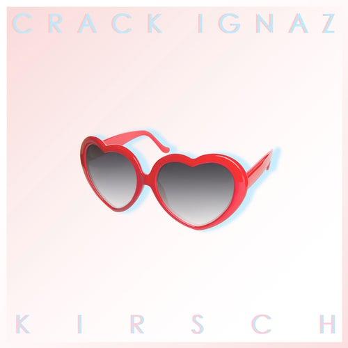 Kirsch von Crack Ignaz