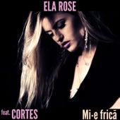 Mi-E Frică by Ela Rose