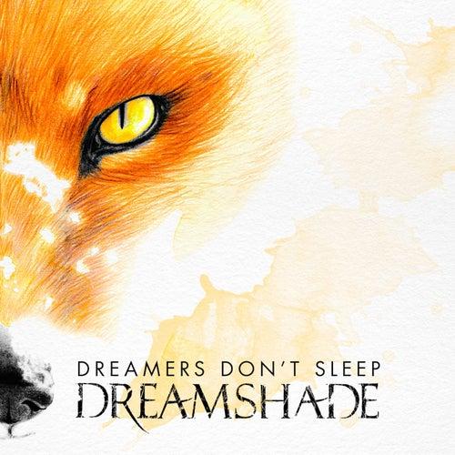 Dreamers Don't Sleep by Dreamshade
