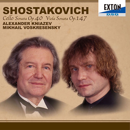 Shostakovich: Cello Sonata Op. 40, Viola Sonata Op. 147 by Mikhail Voskresensky