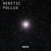 Pollux - Single by The Heretic