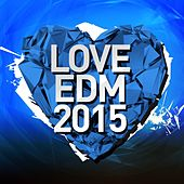 Love EDM 2015, Vol. 2 - EP by Various Artists