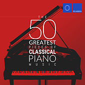 The 50 Greatest Pieces of Classical Piano Music by Various Artists