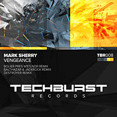 Vengeance (Techno Remixes) by Mark Sherry