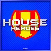 HOUSE HEROES , Pt. 1 von Various Artists