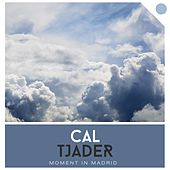 Moment in Madrid by Cal Tjader