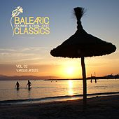 BALEARIC Lounge & Chill-Out Classics, Vol. 2 by Various Artists