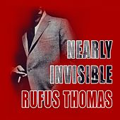 Nearly Invisible by Rufus Thomas