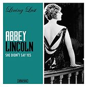 She Didn't Say Yes de Abbey Lincoln
