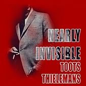 Nearly Invisible de Toots Thielemans