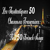 Les fantastiques 50 chansons françaises (Best 50 French Songs) by Various Artists
