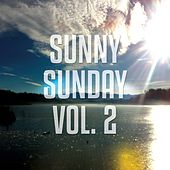 Sunny Sunday, Vol. 2 (Weekend Relax Tunes) by Various Artists