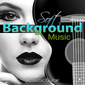 Soft Background Music - Acoustic Guitar Music, Relaxing Music, Cool Jazz Guitar, Instrumental Music, Jazz Total Relax by Various Artists