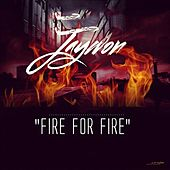 Fire For Fire by Jaywon