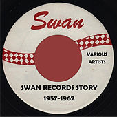 Swan Records Story - 1957-1962 by Various Artists