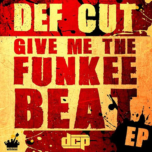 Give me the funkee Beat EP von Def Cut