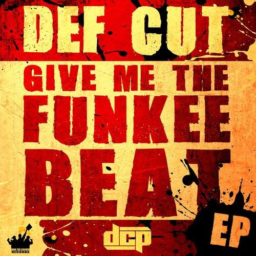 Give me the funkee Beat EP di Def Cut