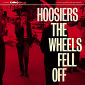 The Wheels Fell Off von The Hoosiers