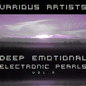 Deep Emotional Electronic Pearls, Vol. 2 von Various Artists
