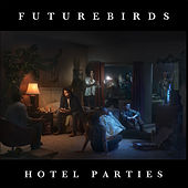 Hotel Parties de Futurebirds