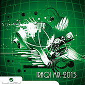 Iraqi Mix 2015 by Various Artists