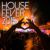 House Fever 2015 de Various Artists