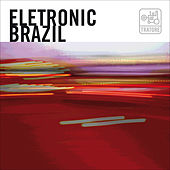 Electronic Brazil: New Brazilian Bits, Grooves, Loops And Beats by Various Artists