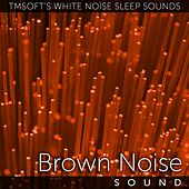 Brown Noise Sound by Tmsoft's White Noise Sleep Sounds