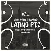 Latino Pt. 2 (feat. Bodega Bamz, Emilio Rojas & Chris Rivers) - Single de Joell Ortiz