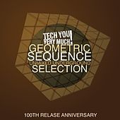 Geometric Sequence (Unmixed Underground Selection) (100th Release Anniversary) by Various Artists
