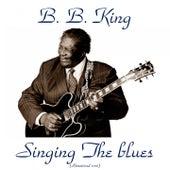 Singin' the Blues (Analog Source Remaster) by B.B. King