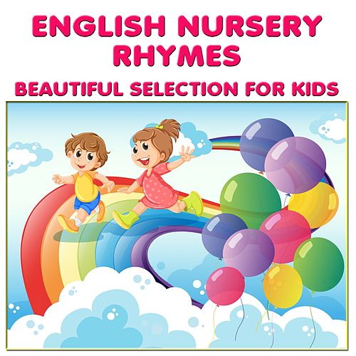English Nursery Rhymes: Beautiful Selection for Kids (Best Kids Songs Collection) by Kid's Songs