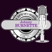 Lifeworks - Johnny Burnette (The Platinum Edition) by Johnny Burnette