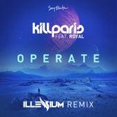 Operate (Illenium Remix) [feat. Royal] by Kill Paris