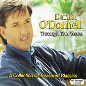Through The Years - A Collection Of Treasured Classics by Daniel O'Donnell