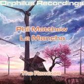 Phil Matthew - La Mancha (Remixes) (Remixes) von Phil Matthew