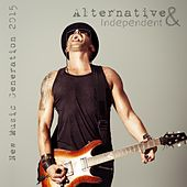 Alternative & Independent - New Music Generation 2015 by Various Artists