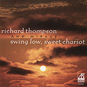 Swing Low, Sweet Chariot by Richard Thompson