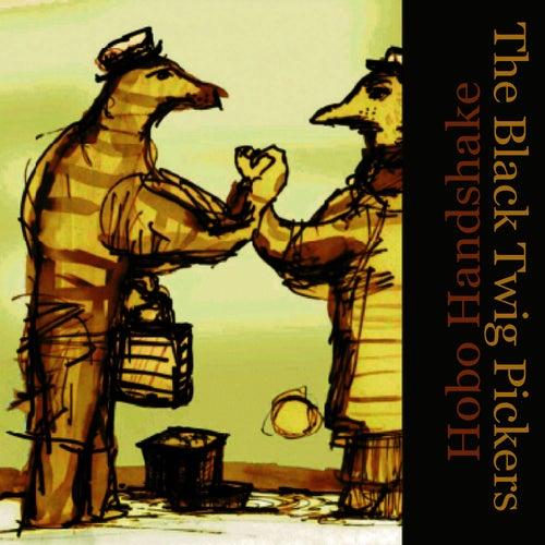 Hobo Handshake by The Black Twig Pickers