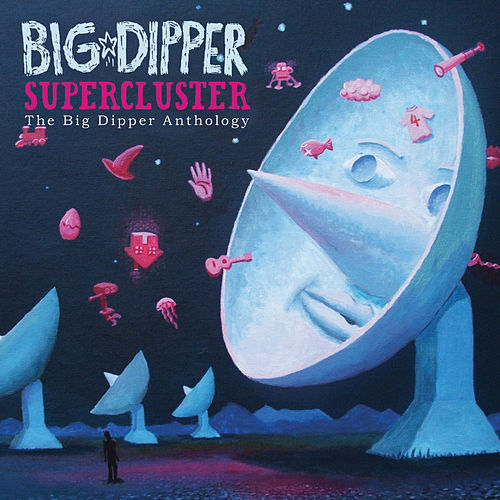Supercluster:  The Big Dipper Anthology by Big Dipper