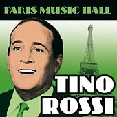 Paris Music Hall - Tino Rossi by Tino Rossi