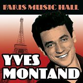 Paris Music Hall - Yves Montand by Yves Montand