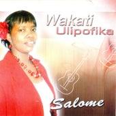 Wakati Ulipofika by Salome