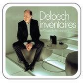 Delpech inventaires - les 100 plus belles chansons de Michel Delpech